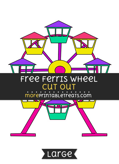 Free Ferris Wheel Cut Out - Large size printable