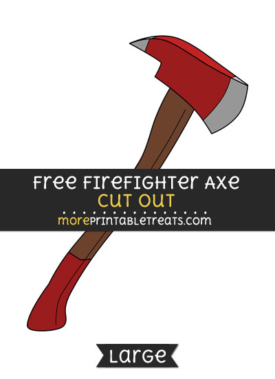 Free Firefighter Axe Cut Out - Large size printable
