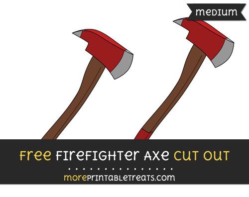 Free Firefighter Axe Cut Out - Medium Size Printable