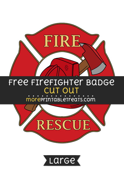 Free Firefighter Badge Cut Out - Large size printable