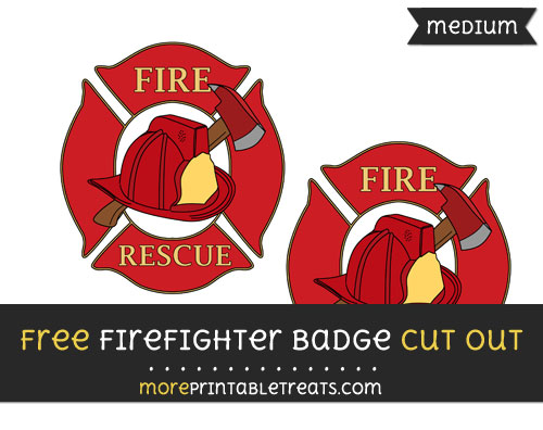 Free Firefighter Badge Cut Out - Medium Size Printable