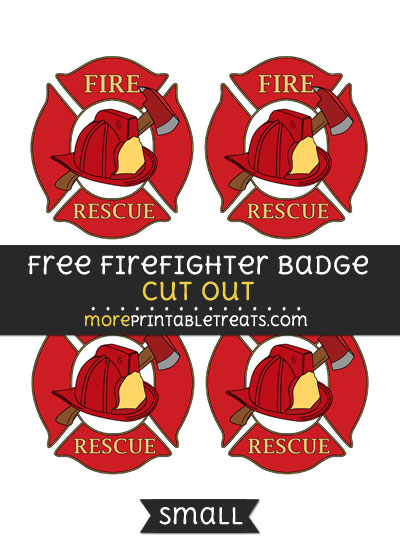 Free Firefighter Badge Cut Out - Small Size Printable