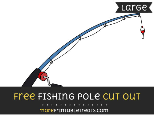 Free Fishing Pole Cut Out - Large size printable