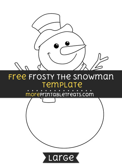 Free Frosty The Snowman Template - Large