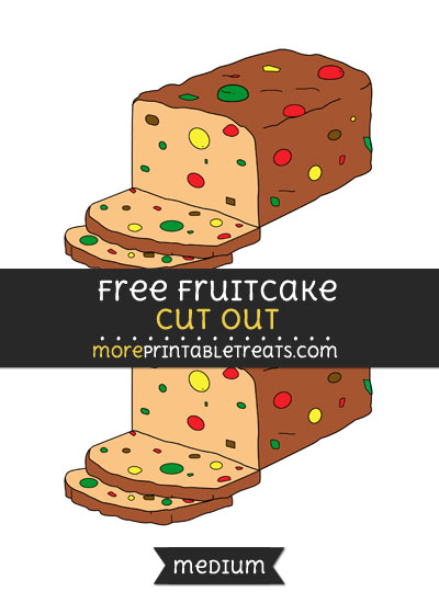 Free Fruitcake Cut Out - Medium Size Printable