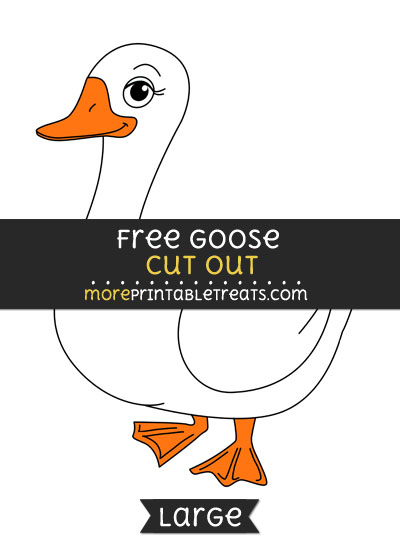 Free Goose Cut Out - Large size printable