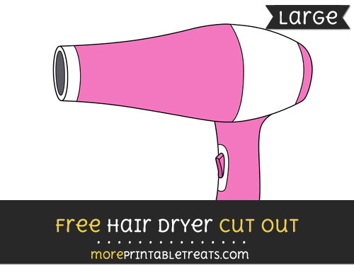 Free Hair Dryer Cut Out - Large size printable