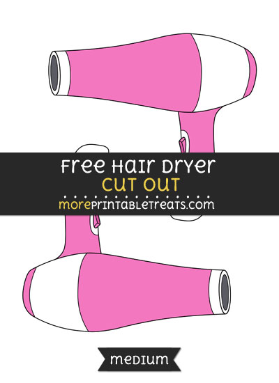 Free Hair Dryer Cut Out - Medium Size Printable