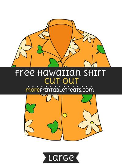Free Hawaiian Shirt Cut Out - Large size printable