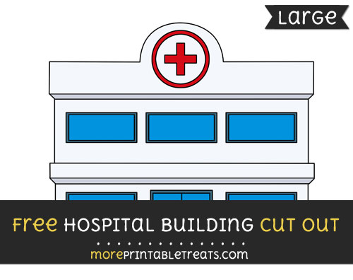 Free Hospital Building Cut Out - Large size printable