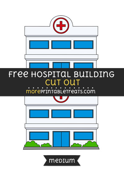 Free Hospital Building Cut Out - Medium Size Printable