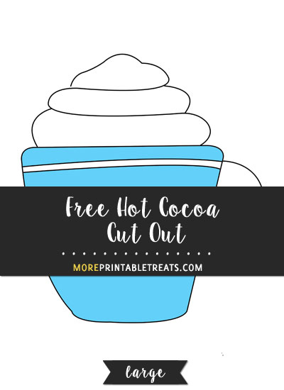 Free Hot Cocoa Cut Out - Large