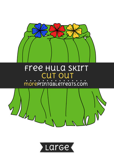 Free Hula Skirt Cut Out - Large size printable
