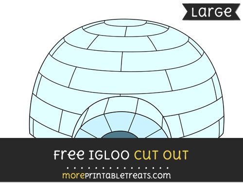 Free Igloo Cut Out - Large size printable