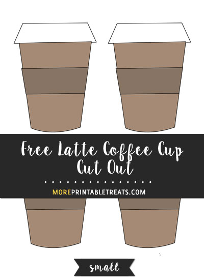 Free Latte Coffee Cup Cut Out - Small