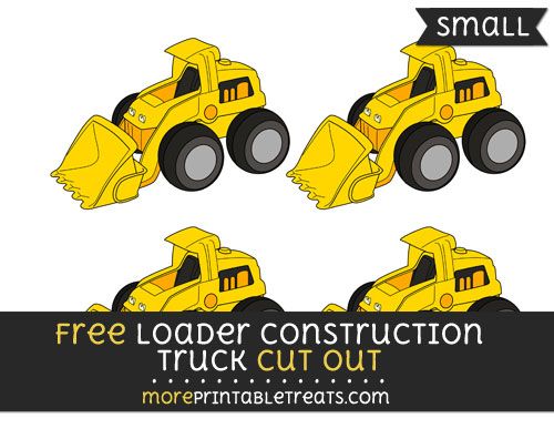 Free Loader Construction Truck Cut Out - Small Size Printable