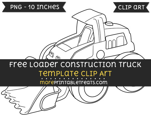 Free Loader Construction Truck Template - Clipart