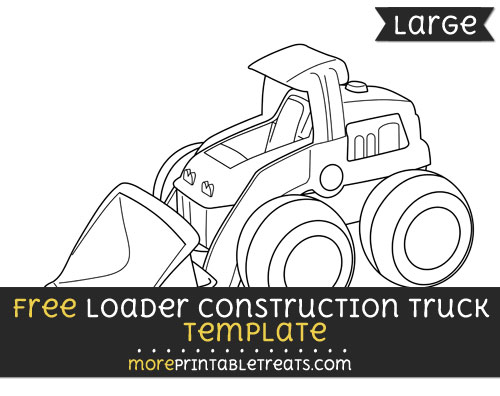 Free Loader Construction Truck Template - Large