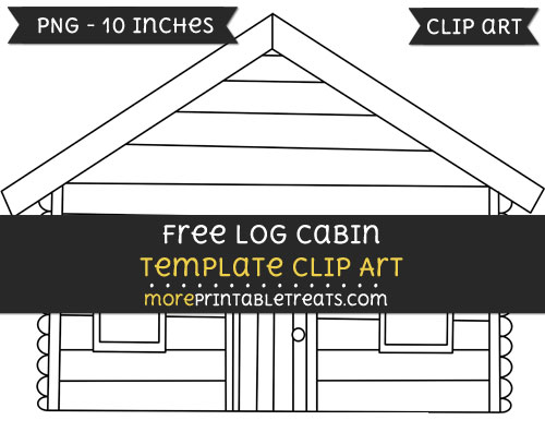 Free Log Cabin Template - Clipart