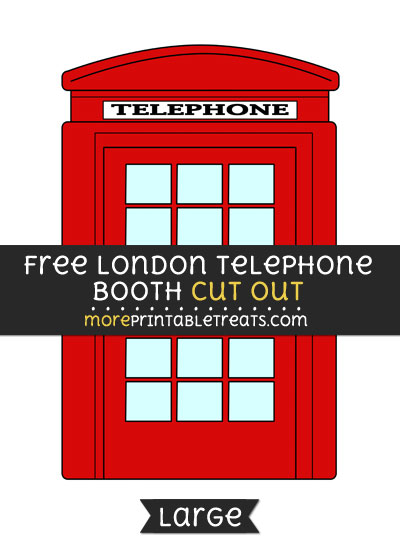 Free London Telephone Booth Cut Out - Large size printable