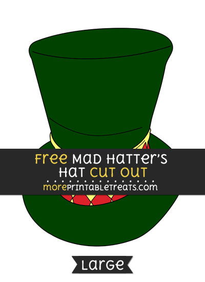 Free Mad Hatters Hat Cut Out - Large size printable