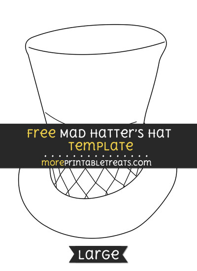 Free Mad Hatters Hat Template - Large