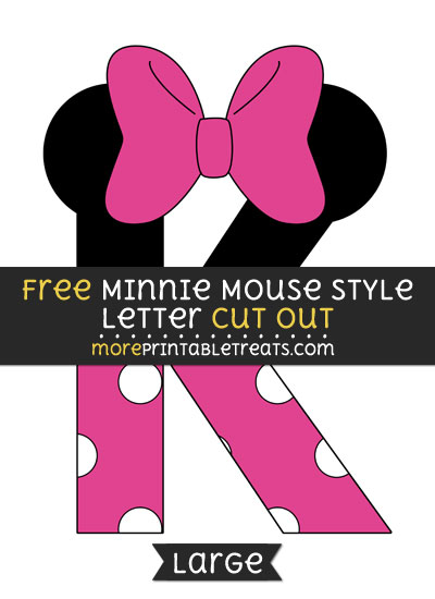 Free Minnie Mouse Style Letter K Cut Out - Large size printable