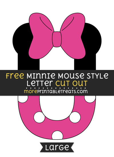 Free Minnie Mouse Style Letter U Cut Out - Large size printable