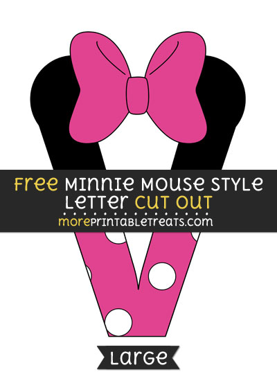 Free Minnie Mouse Style Letter V Cut Out - Large size printable