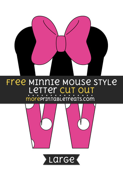Free Minnie Mouse Style Letter W Cut Out - Large size printable
