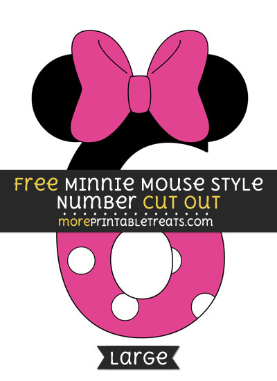 Free Minnie Mouse Style Number 6 Cut Out - Large size printable