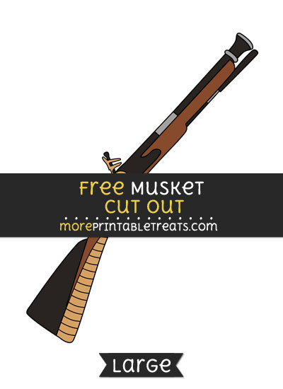 Free Musket Cut Out - Large size printable