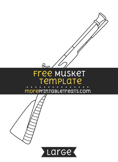 Free Musket Template - Large