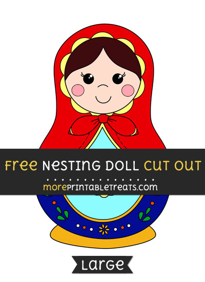 Free Nesting Doll Cut Out - Large size printable