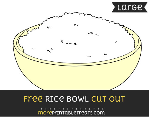 Free Rice Bowl Cut Out - Large size printable