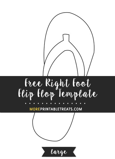 Free Right Foot Flip Flop Template - Large