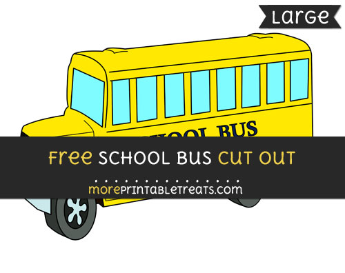 Free School Bus Cut Out - Large size printable