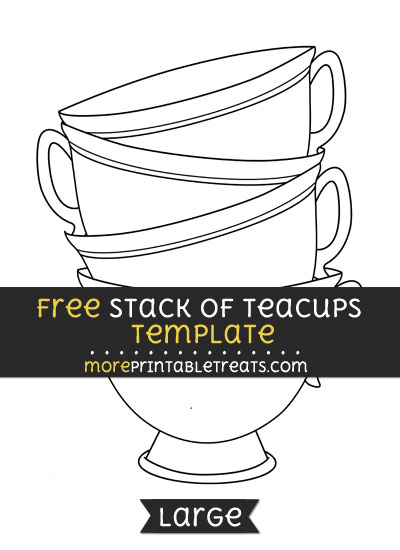 Free Stack Of Teacups Template - Large