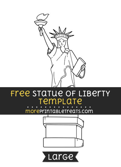 Free Statue Of Liberty Template - Large
