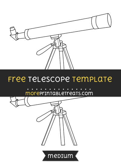 Free Telescope Template - Medium