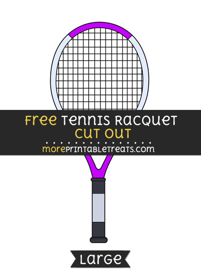 Free Tennis Racquet Cut Out - Large size printable