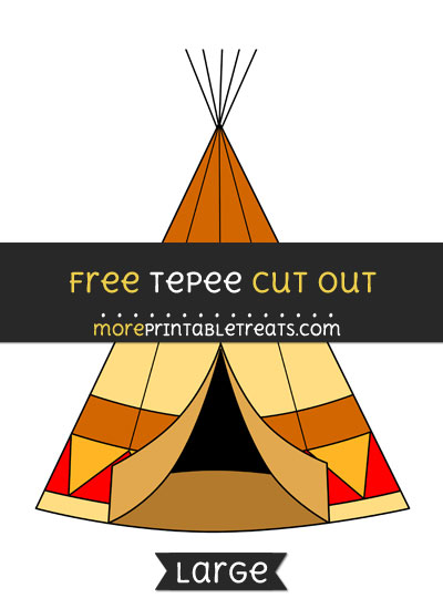 Free Tepee Cut Out - Large size printable