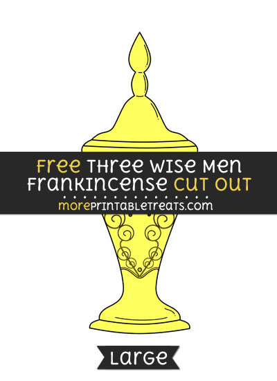 Free Three Wise Men Frankincense Cut Out - Large size printable