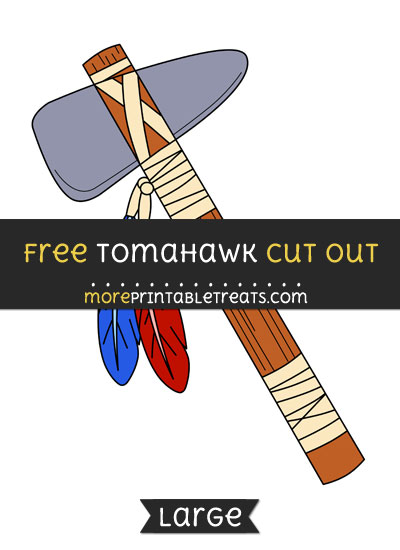 Free Tomahawk Cut Out - Large size printable