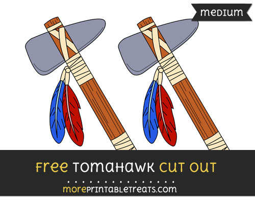 Free Tomahawk Cut Out - Medium Size Printable