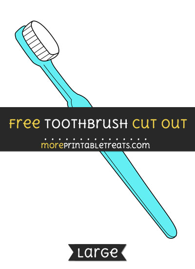 Free Toothbrush Cut Out - Large size printable