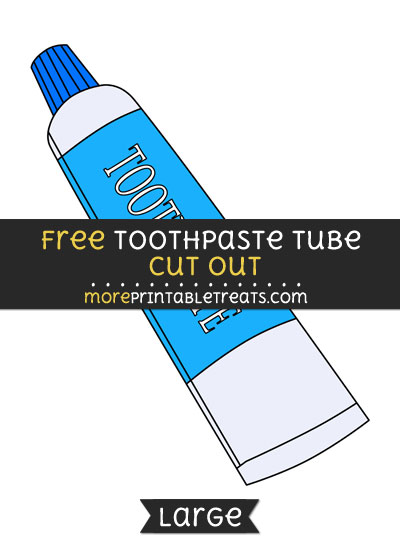 Free Toothpaste Tube Cut Out - Large size printable