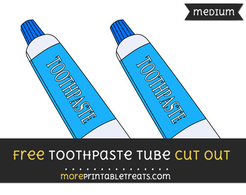 Free Toothpaste Tube Cut Out - Medium Size Printable