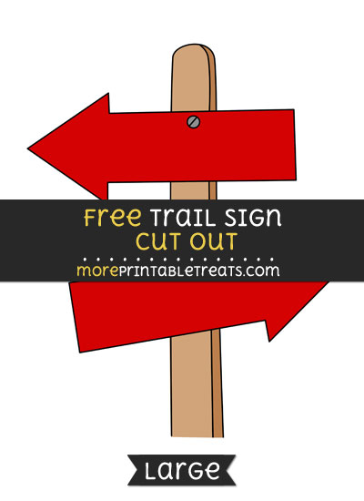 Free Trail Sign Cut Out - Large size printable