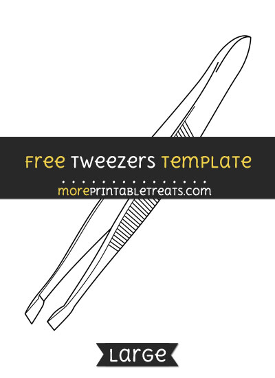 Free Tweezers Template - Large